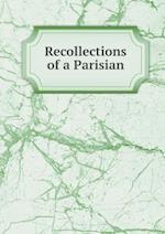 Recollections of a Parisian af Theodora Keppel Davidson, L. Dagoury, A. Branche