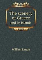 The Scenery of Greece and Its Islands af William Linton