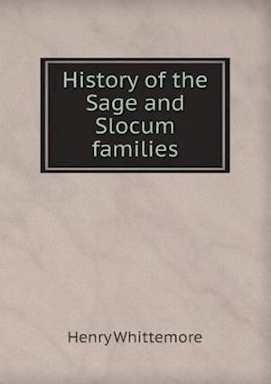 History of the Sage and Slocum Families af Henry Whittemore