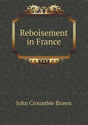 Reboisement in France af John Croumbie Brown