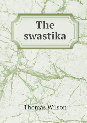The Swastika af Thomas Wilson