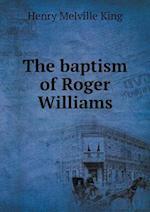 The Baptism of Roger Williams af Henry Melville King