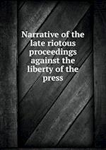 Narrative of the Late Riotous Proceedings Against the Liberty of the Press af Ohio Anti Society