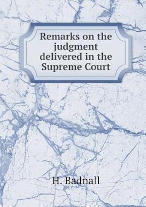 Remarks on the Judgment Delivered in the Supreme Court af H. Badnall