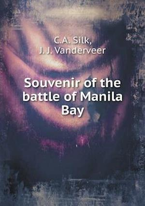 Souvenir of the Battle of Manila Bay af J. J. Vanderveer, C. a. Silk