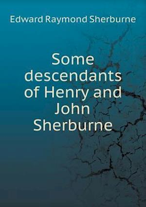 Some Descendants of Henry and John Sherburne af Edward Raymond Sherburne