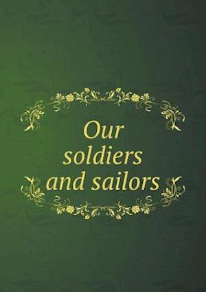 Our Soldiers and Sailors af Samuel W. Curriden