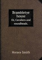 Brambletye House Or, Cavaliers and Roundheads. af Horace Smith