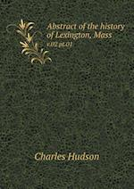 Abstract of the History of Lexington, Mass V.02 PT.01 af Charles Hudson