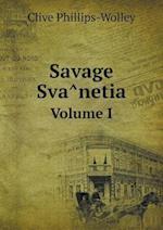 Savage Sva Netia Volume I af Clive Phillips-Wolley