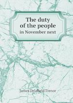The Duty of the People in November Next af James Delafield Trenor