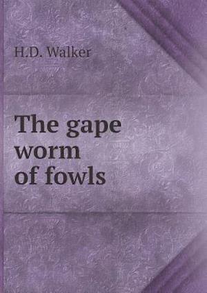 The Gape Worm of Fowls af H. D. Walker
