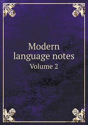 Modern Language Notes Volume 2 af A. Marshall Elliott