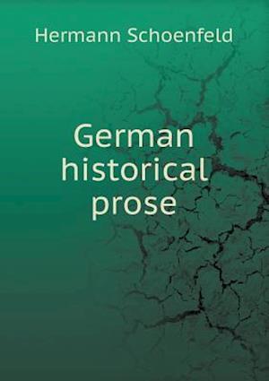 German Historical Prose af Hermann Schoenfeld