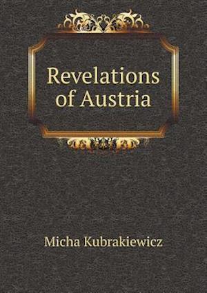 Revelations of Austria af Micha Kubrakiewicz
