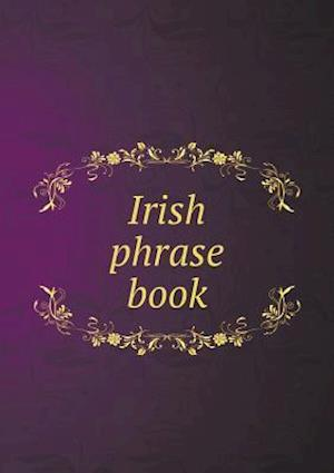 Irish Phrase Book af Edmund Hogan