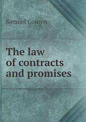 The Law of Contracts and Promises af Samuel Comyn
