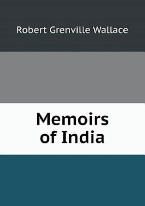 Memoirs of India af Robert Grenville Wallace