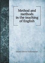 Method and Methods in the Teaching of English af Israel Edwin Goldwasser