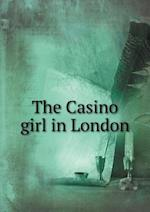 The Casino Girl in London af Curtis Dunham