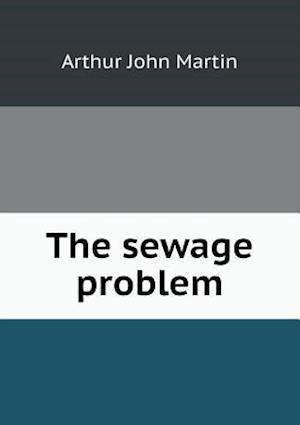 The Sewage Problem af Arthur John Martin