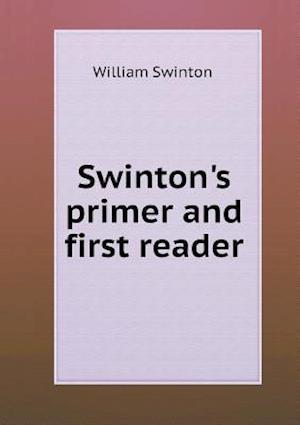 Swinton's Primer and First Reader af William Swinton
