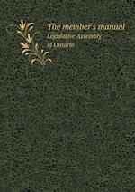 The Member's Manual Legislative Assembly of Ontario af Ontario Legislative Assembly