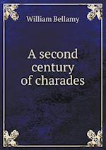 A Second Century of Charades af William Bellamy
