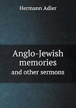 Anglo-Jewish Memories and Other Sermons af Hermann Adler