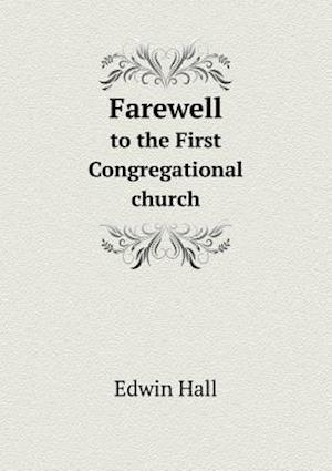 Farewell to the First Congregational Church af Edwin Hall