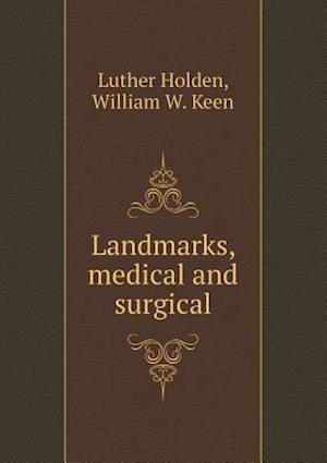 Landmarks, Medical and Surgical af Luther Holden