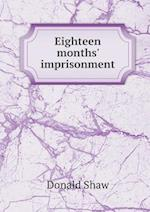 Eighteen Months' Imprisonment af Donald Shaw