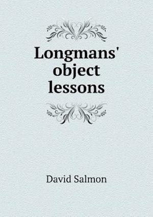 Longmans' Object Lessons af David Salmon