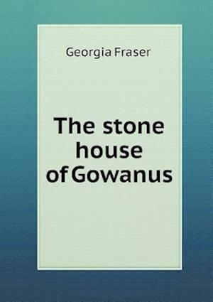 The Stone House of Gowanus af Georgia Fraser