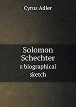 Solomon Schechter a Biographical Sketch af Cyrus Adler