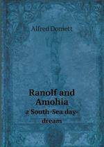 Ranolf and Amohia a South-Sea Day-Dream af Alfred Domett