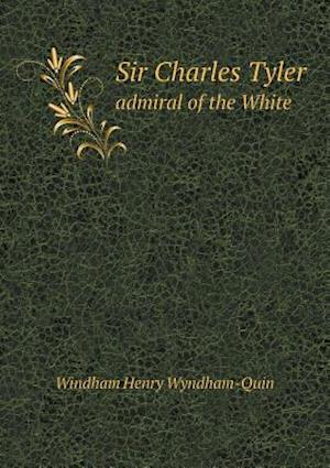 Sir Charles Tyler Admiral of the White af Windham Henry Wyndham-Quin