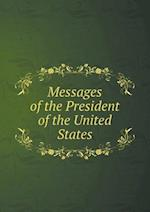 Messages of the President of the United States af McKinley