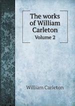 The Works of William Carleton Volume 2 af William Carleton