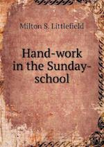 Hand-Work in the Sunday-School af Milton S. Littlefield
