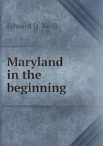 Maryland in the Beginning af Edward Duffield Neill