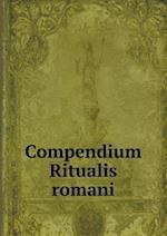 Compendium Ritualis Romani af Catholic Church