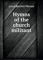 Hymns of the Church Militant af Anna Bartlett Warner