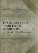 The Sources of the Anglo-French Commentary on the Proverbs of Solomon af Irville Charles LeCompte