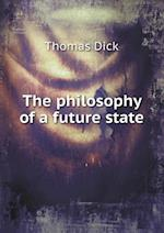 The Philosophy of a Future State af Dick Thomas