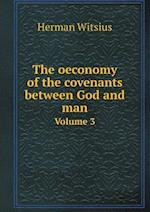 The Oeconomy of the Covenants Between God and Man Volume 3 af Herman Witsius