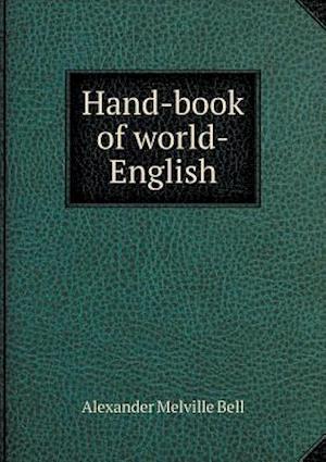 Hand-Book of World-English af Alexander Melville Bell
