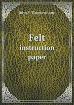 Felt Instruction Paper af John F. Timmermann