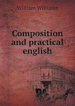 Composition and Practical English af William Williams