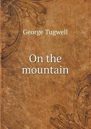 On the Mountain af George Tugwell
